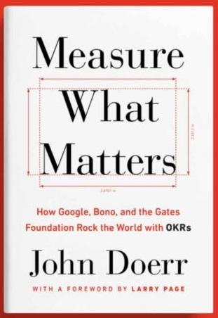Measure What Matters, by John Doerr